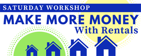 Workshop: Make More Money With Rentals